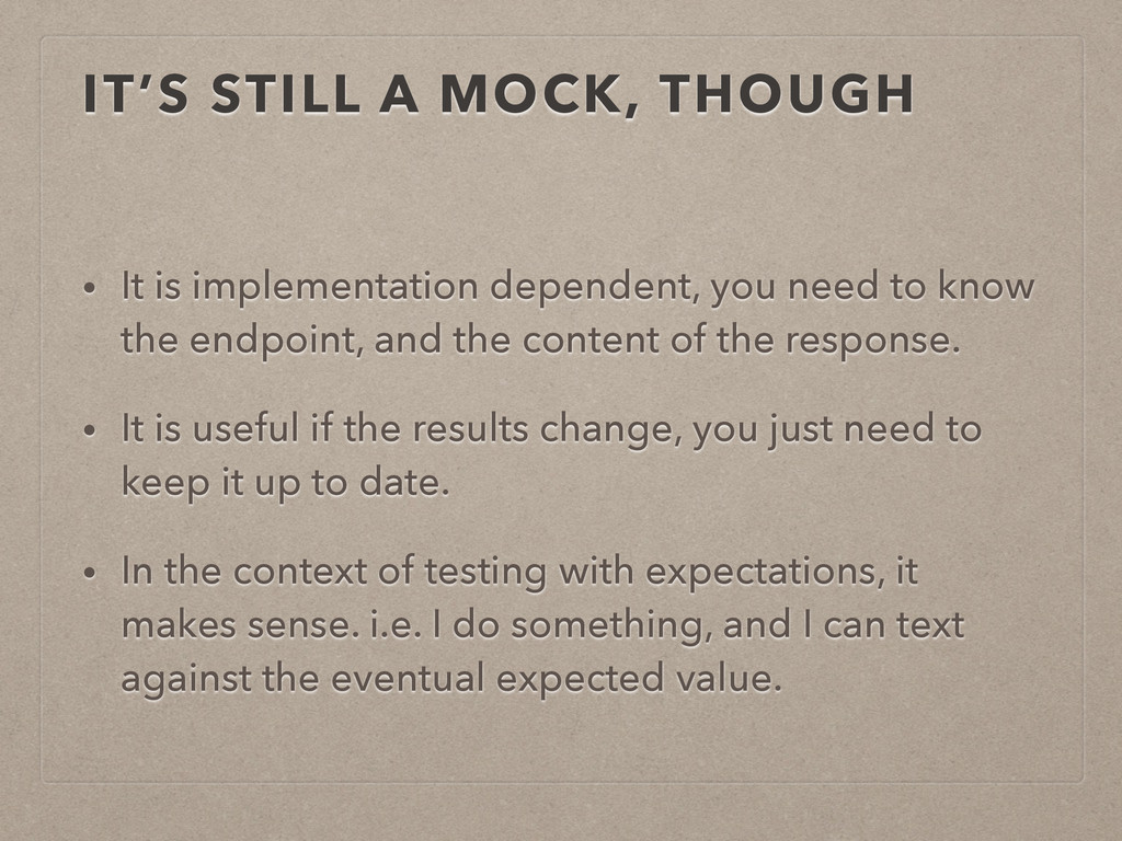 IT'S STILL A MOCK, THOUGH • It is implementatio...