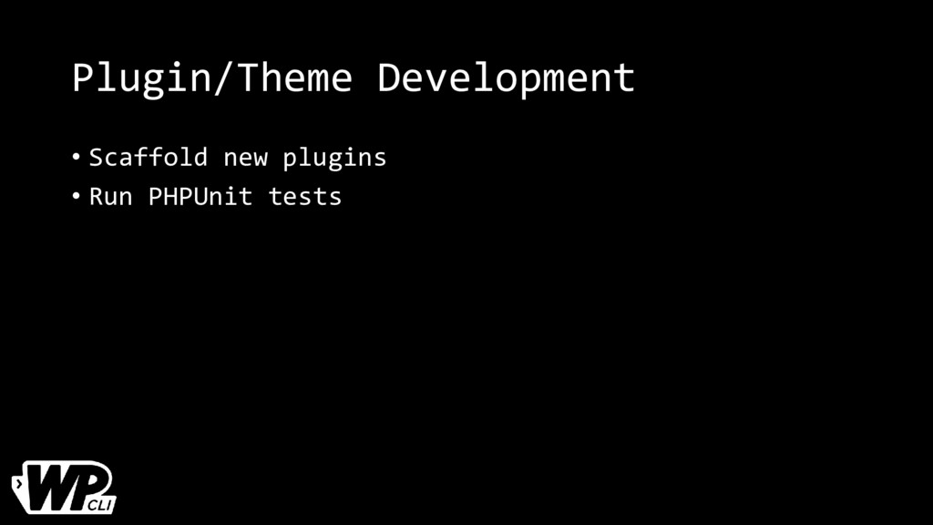 Plugin/Theme Development • Scaffold new plugins...