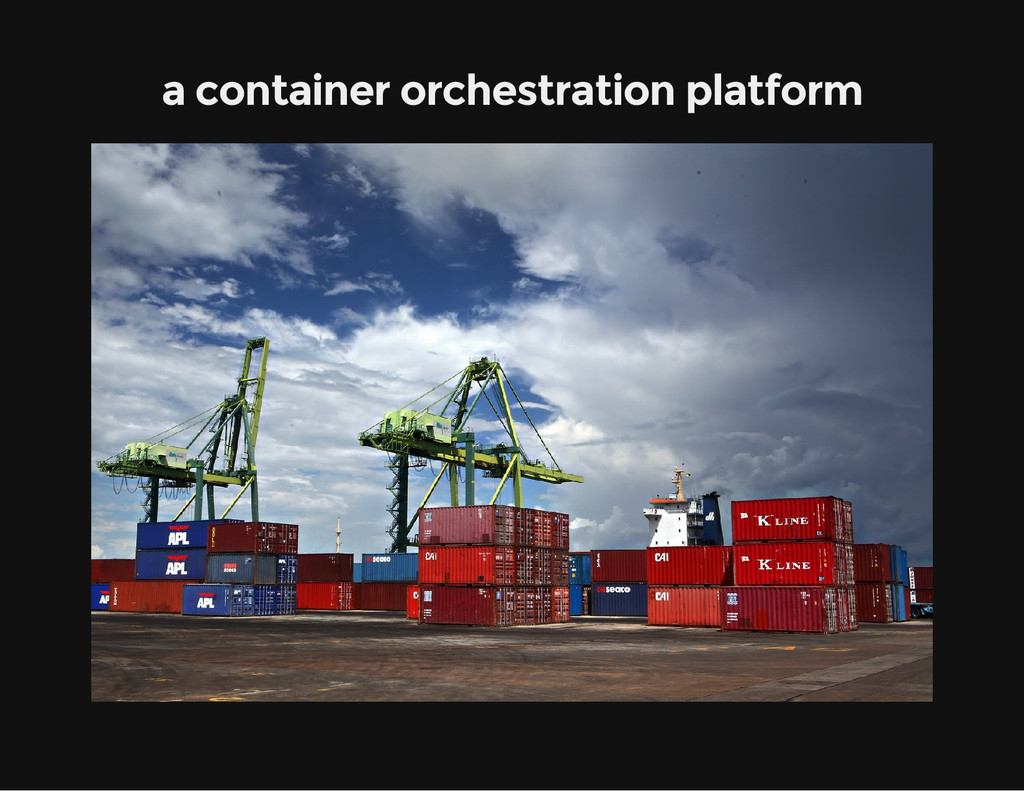 a container orchestration platform