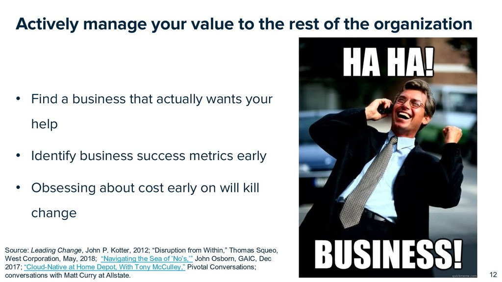 Actively manage your value to the rest of the o...