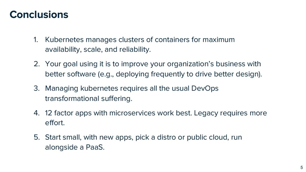 Conclusions 1. Kubernetes manages clusters of c...
