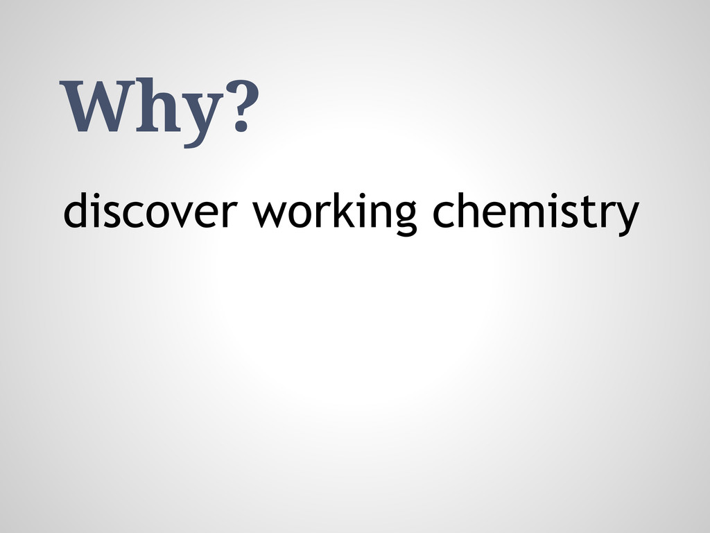 Why? discover working chemistry