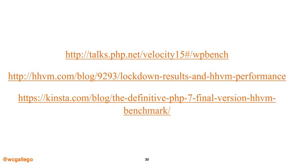 20 http://talks.php.net/velocity15#/wpbench htt...