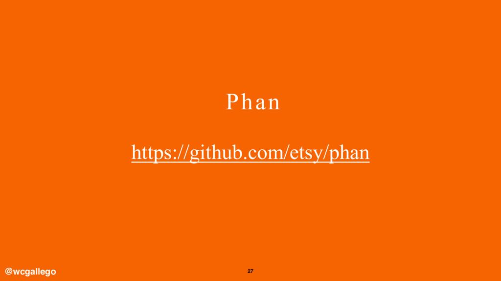 27 Phan https://github.com/etsy/phan @wcgallego