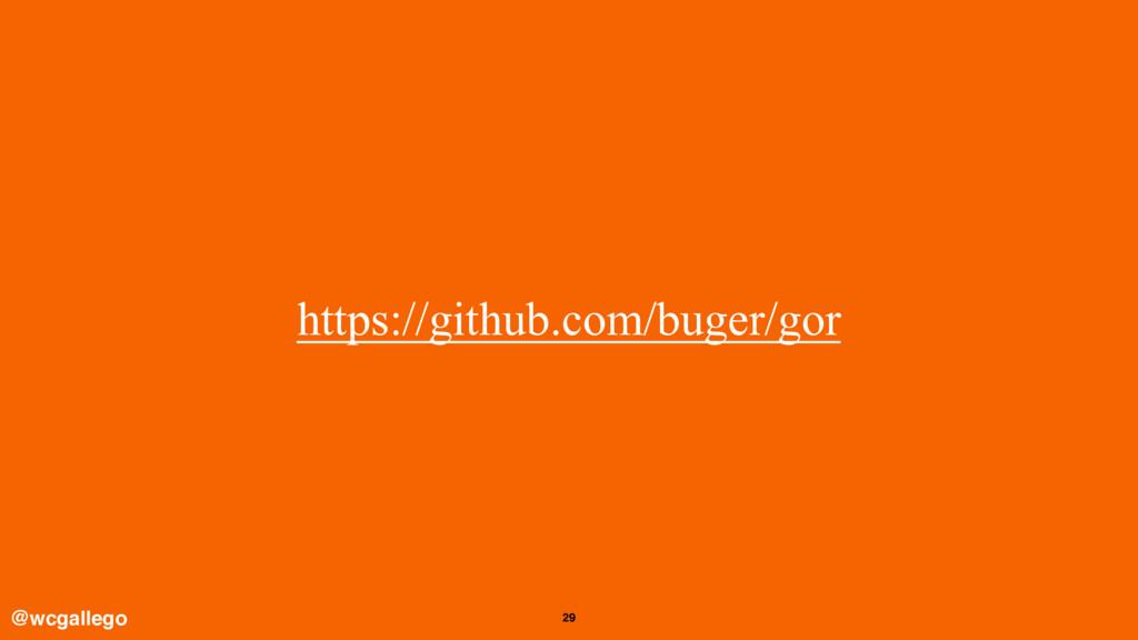 29 https://github.com/buger/gor @wcgallego