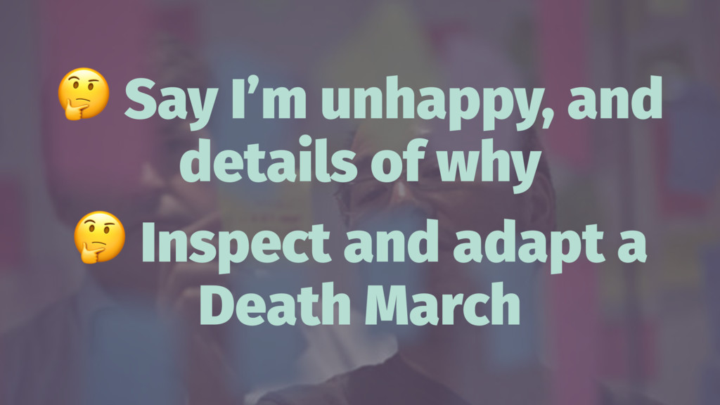 ! Say I'm unhappy, and details of why ! Inspect...