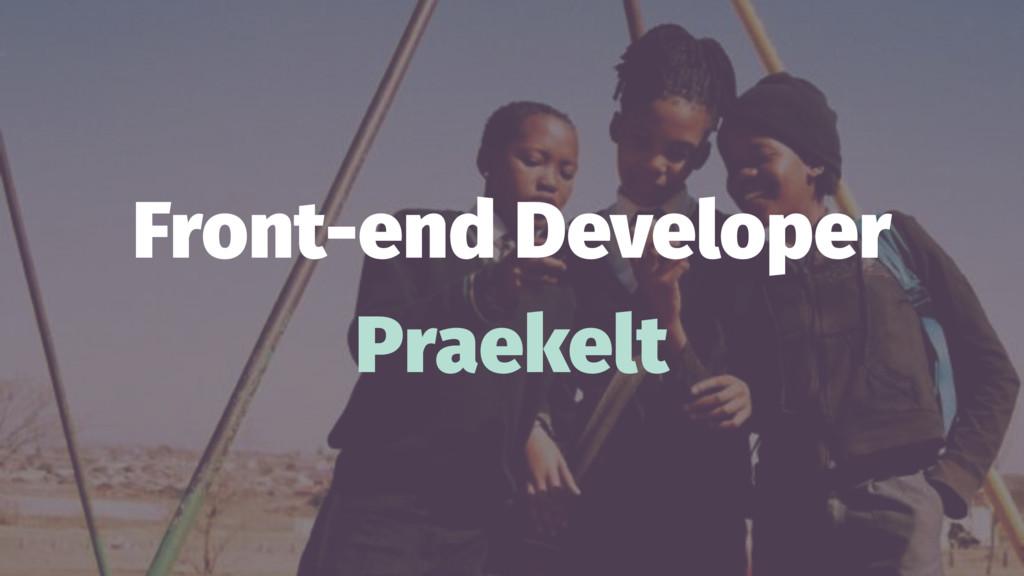 Front-end Developer Praekelt