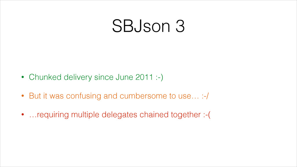 SBJson 3 • Chunked delivery since June 2011 :-)...