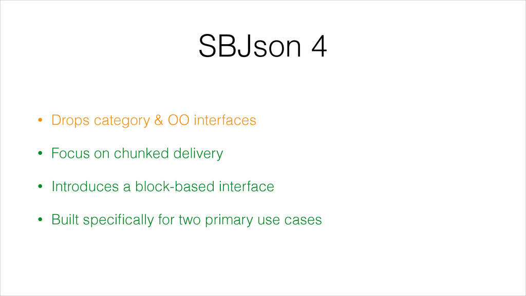 SBJson 4 • Drops category & OO interfaces • Foc...