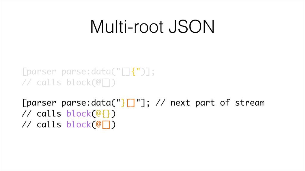 "Multi-root JSON [parser parse:data(""[]{"")]; //..."