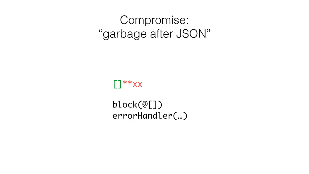 "Compromise: ""garbage after JSON"" []**xx block(@..."
