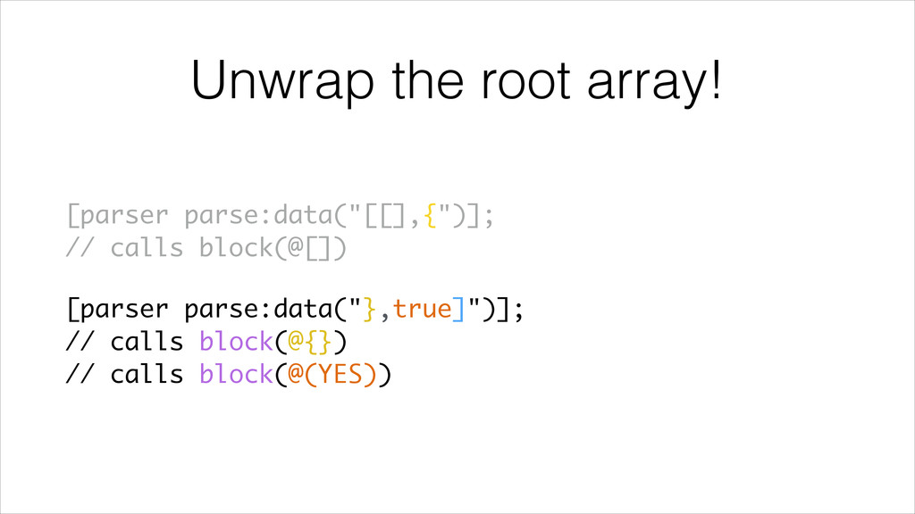 "Unwrap the root array! [parser parse:data(""[[],..."