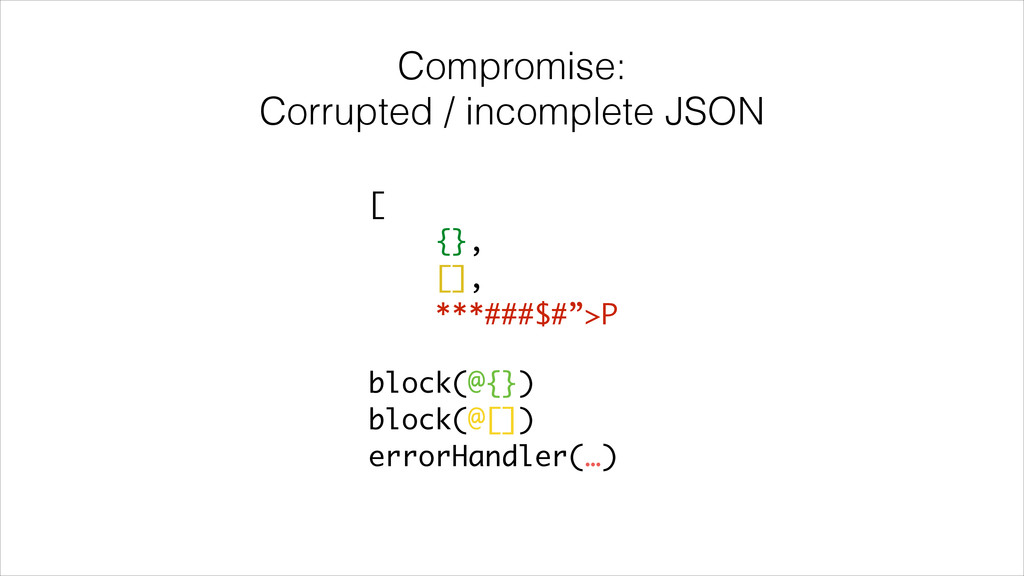 Compromise: Corrupted / incomplete JSON [