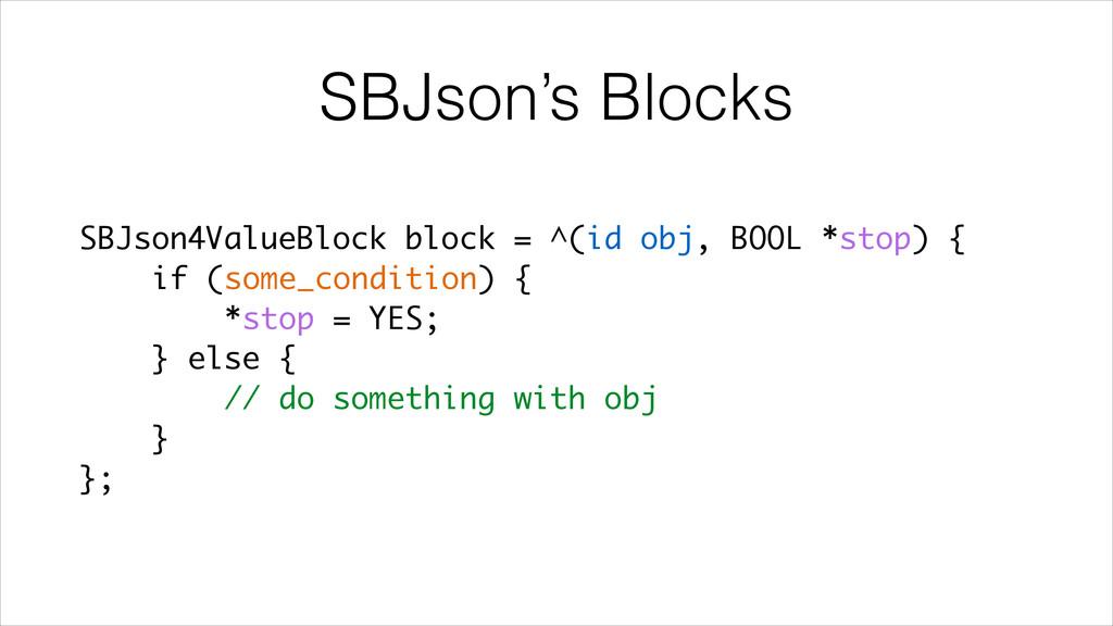SBJson's Blocks SBJson4ValueBlock block = ^(id ...