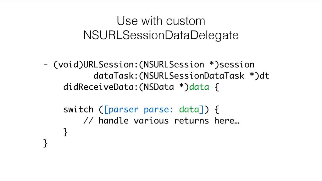 Use with custom NSURLSessionDataDelegate - (vo...