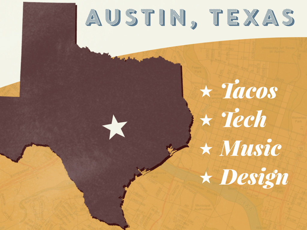 AUSTIN, TEXAS ★ Tacos ★ Tech ★ Music ★ Design