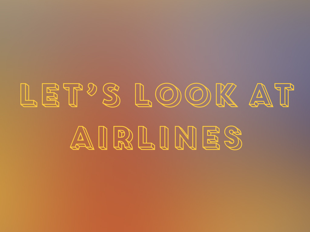 LET'S LOOK AT Airlines