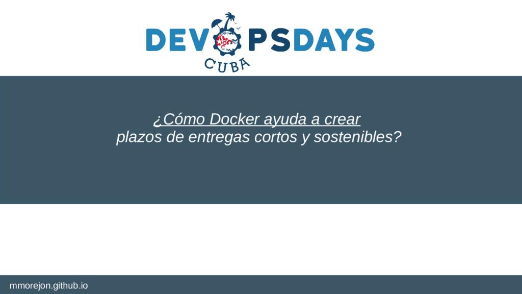 ¿Cómo Docker ayuda a crear plazos de entregas c...