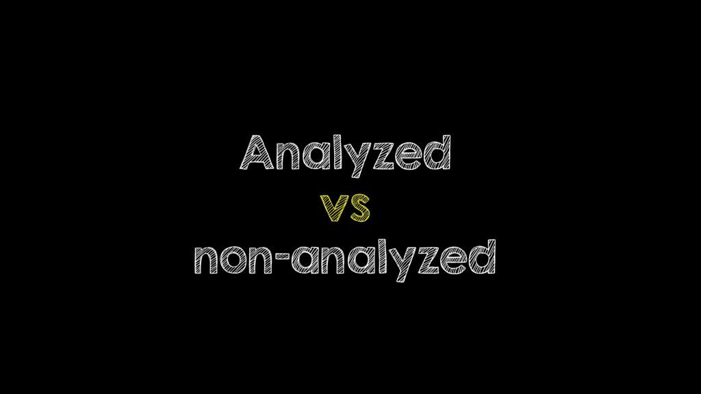 Analyzed vs non-analyzed