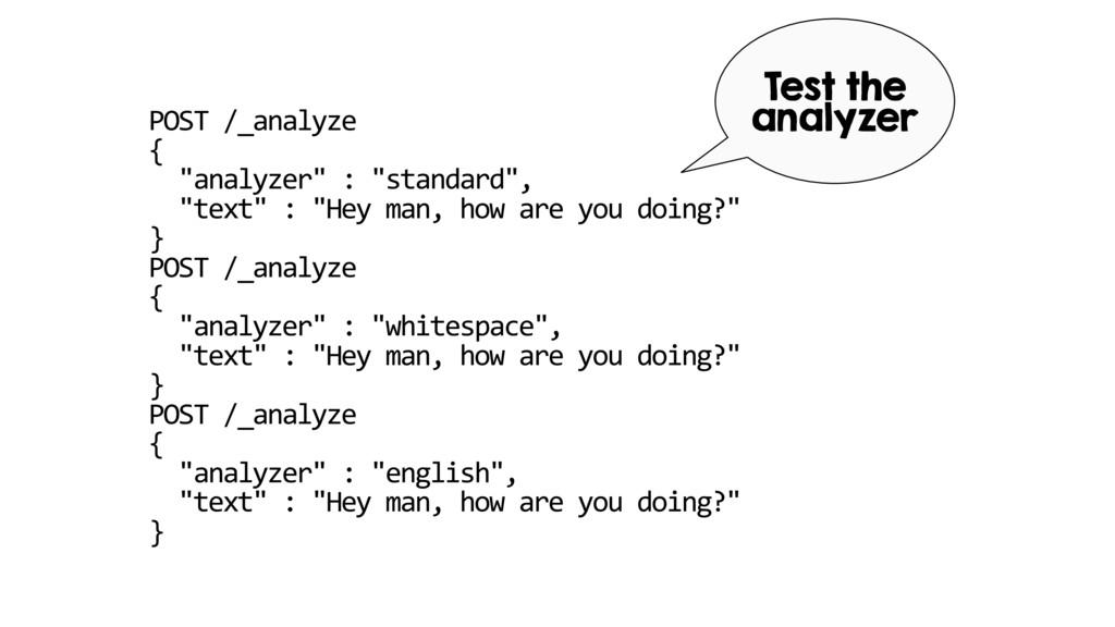 """POST /_analyze { """"analyzer"""" : """"standard"""", """"text..."""