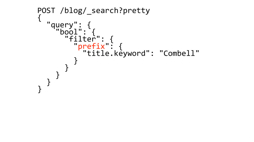"POST /blog/_search?pretty { ""query"": { ""bool"": ..."