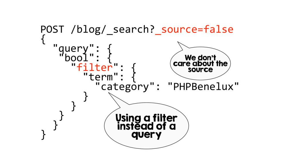 "POST /blog/_search?_source=false { ""query"": { ""..."