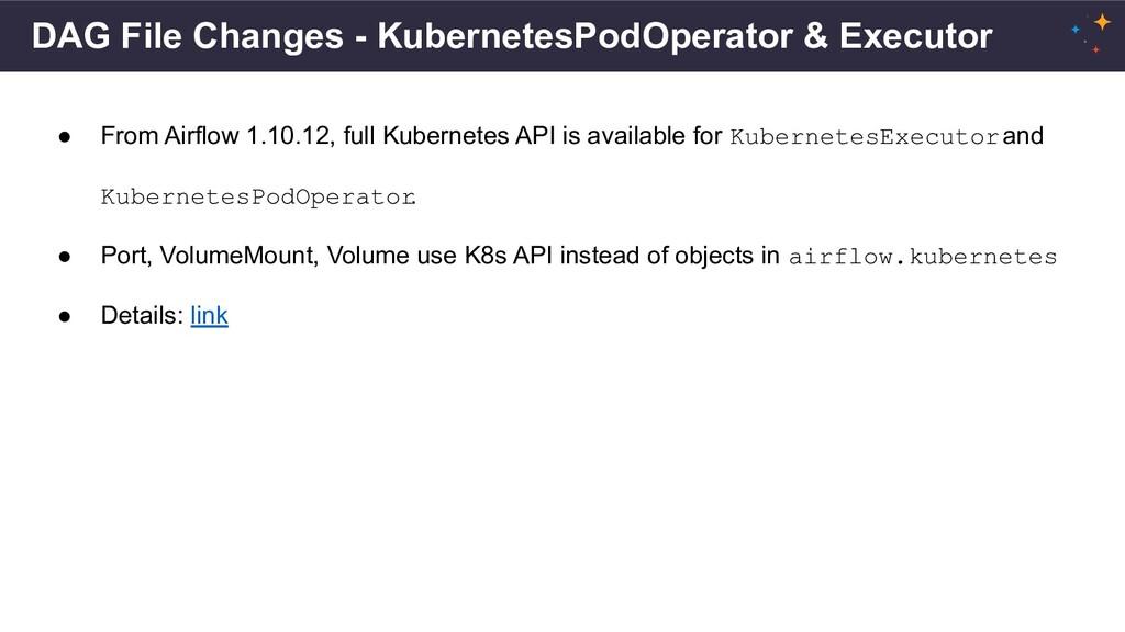 DAG File Changes - KubernetesPodOperator & Exec...