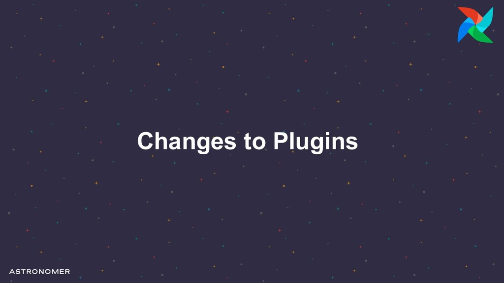 Changes to Plugins