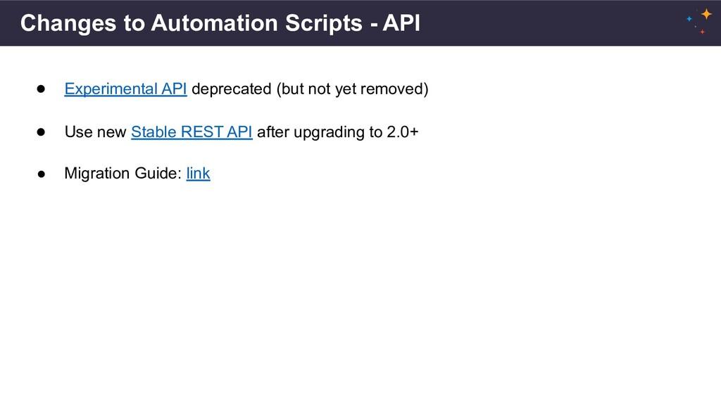 Changes to Automation Scripts - API ● Experimen...