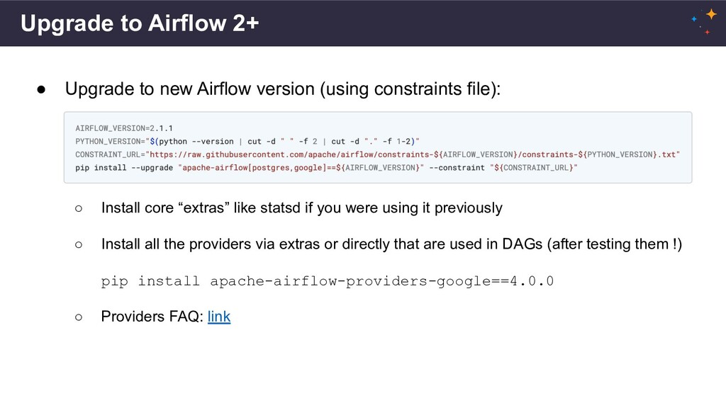 Upgrade to Airflow 2+ ● Upgrade to new Airflow ...