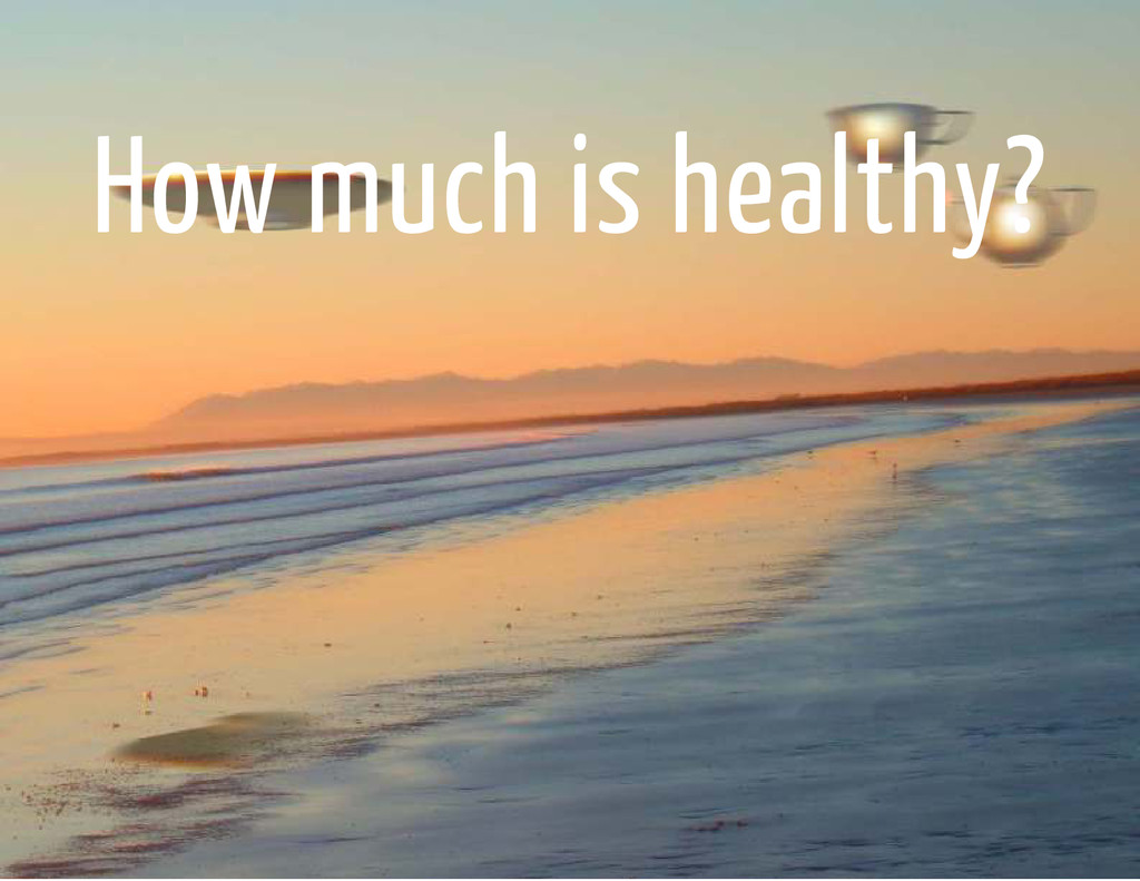 How much is healthy?