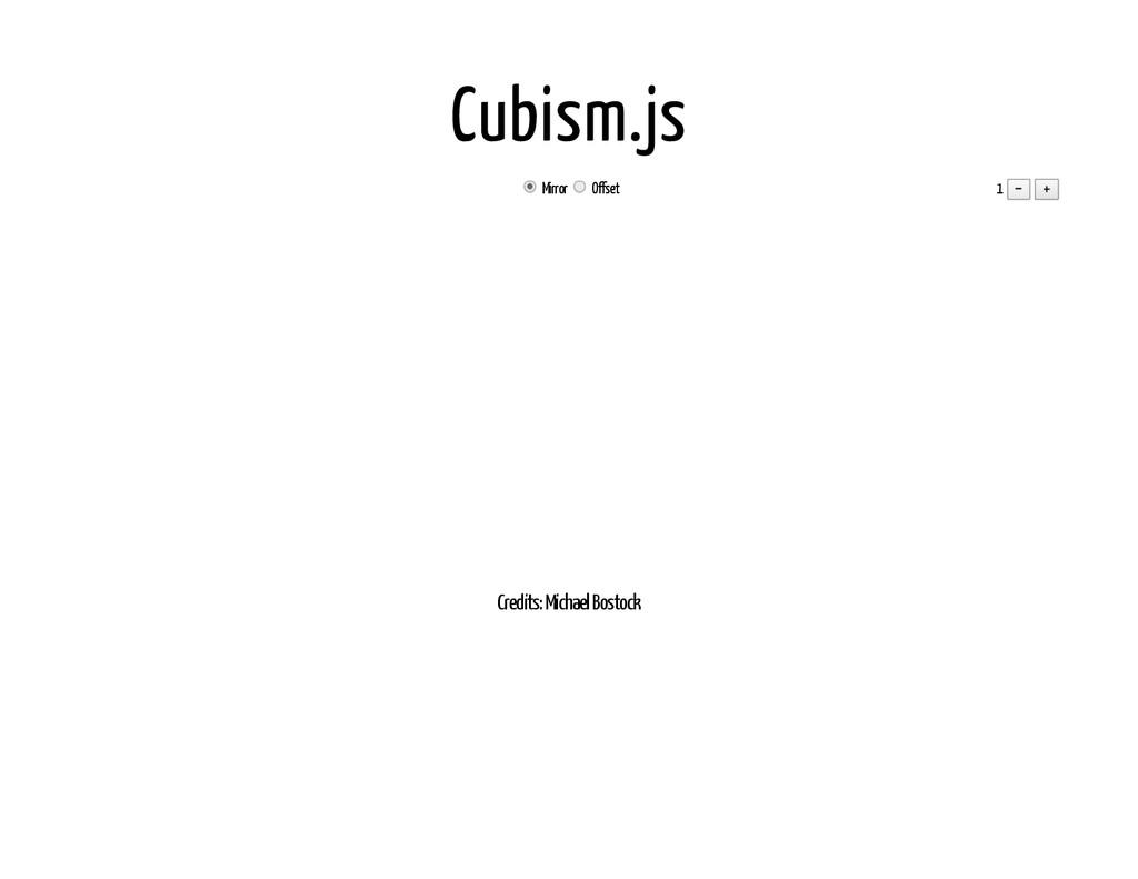Cubism.js Mirror Offset 1 − + Credits: Michael ...