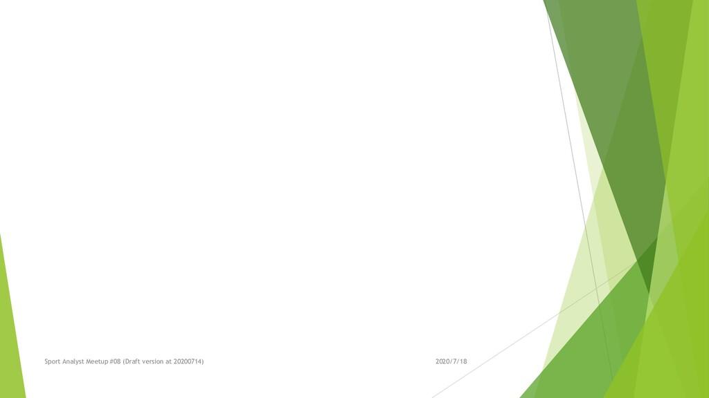 2020/7/18 Sport Analyst Meetup #08 (Draft versi...