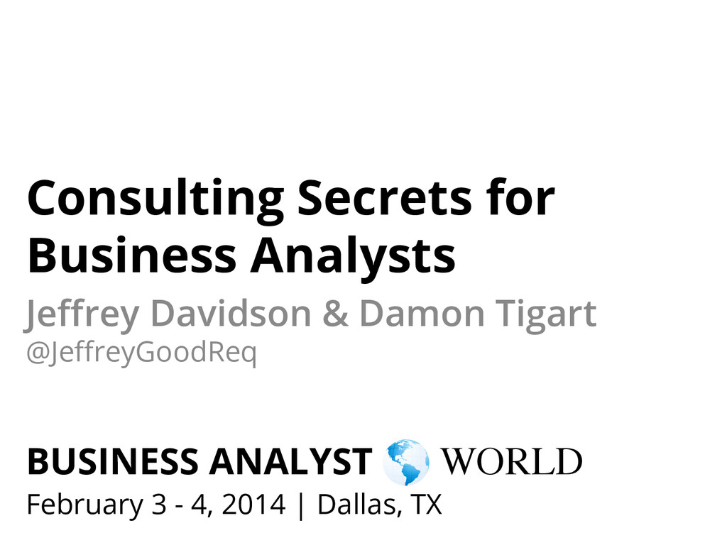 Consulting Secrets for Business Analysts Jeffrey...