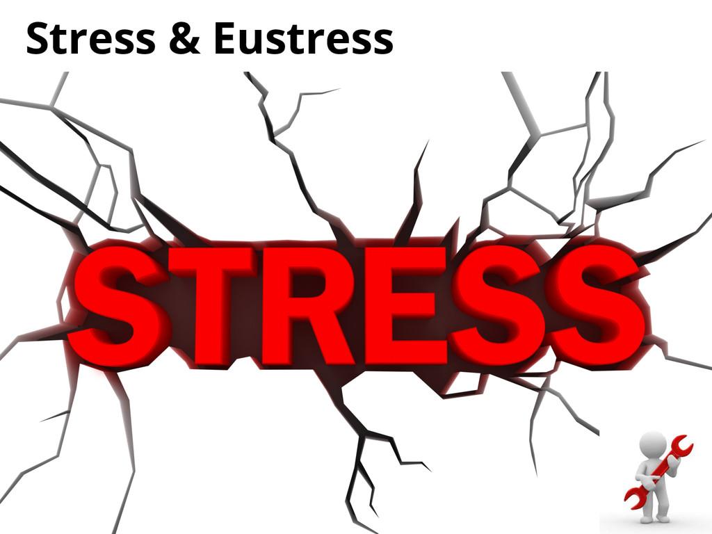 Stress & Eustress