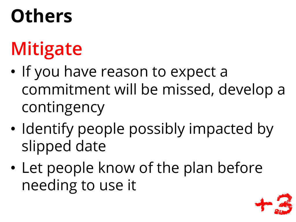 Others Mitigate • If you have reason to expect...