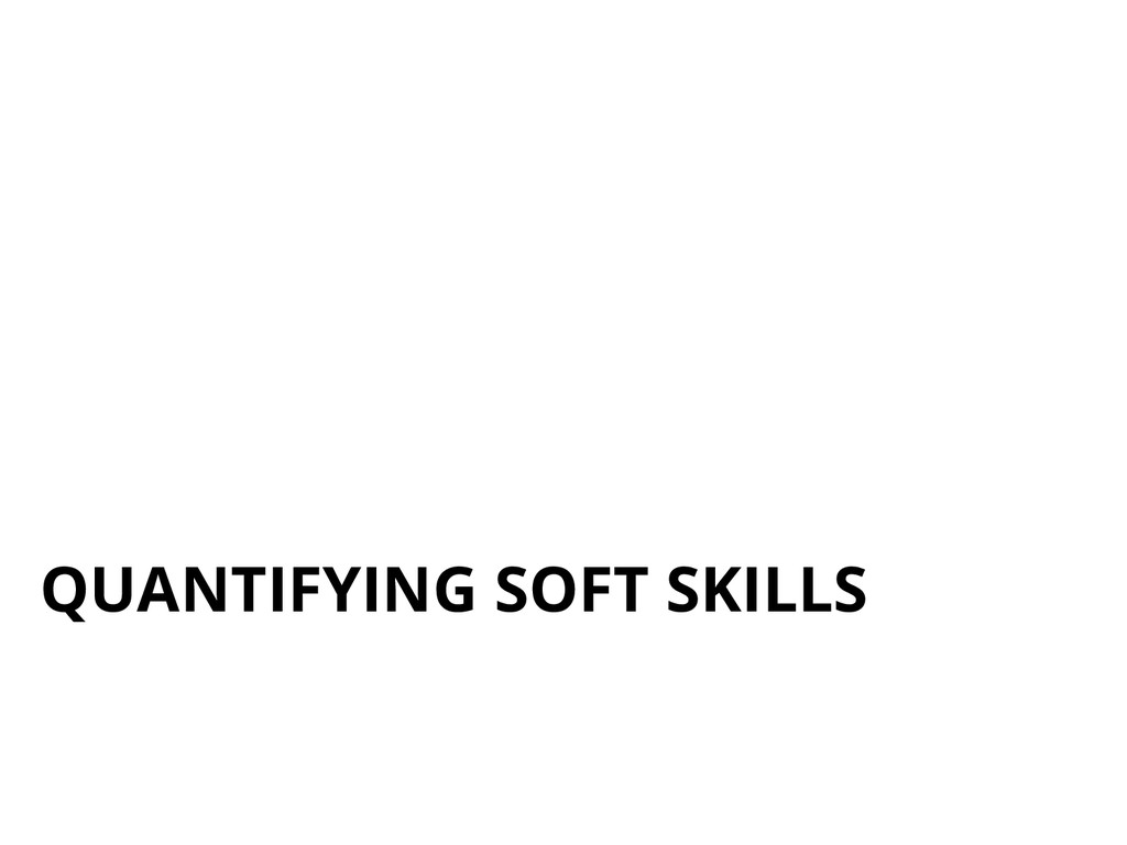QUANTIFYING SOFT SKILLS