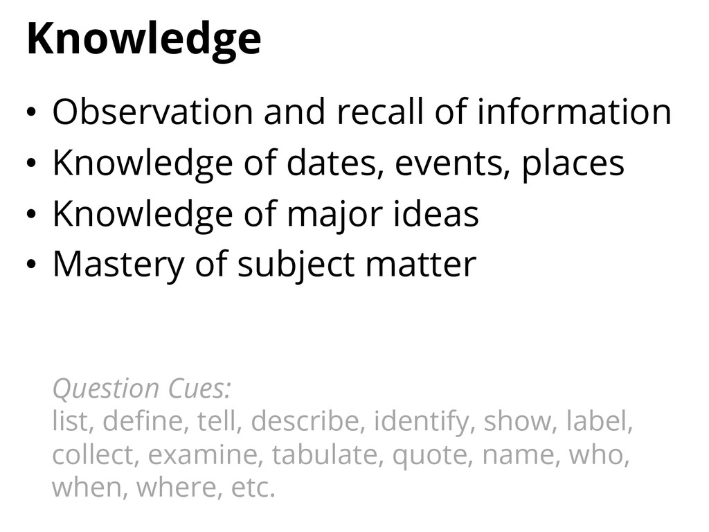 Knowledge • Observation and recall of informat...