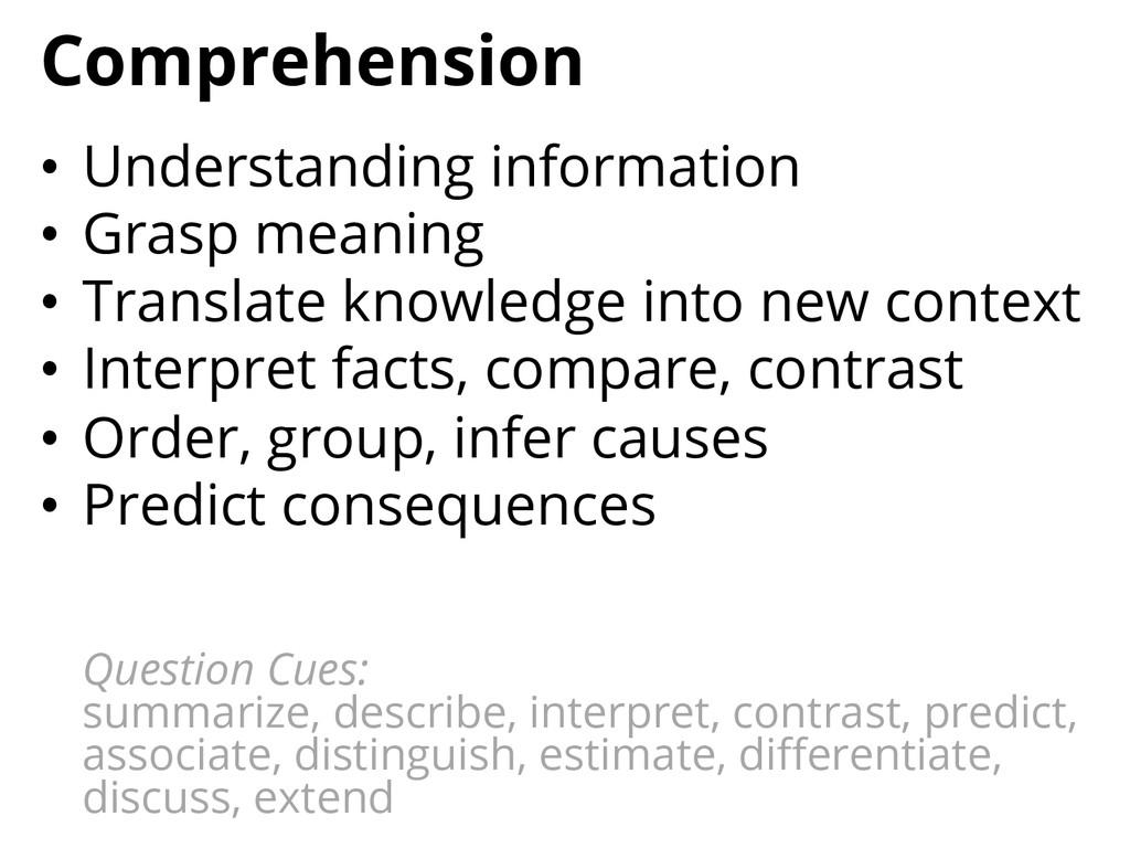 Comprehension • Understanding information • G...