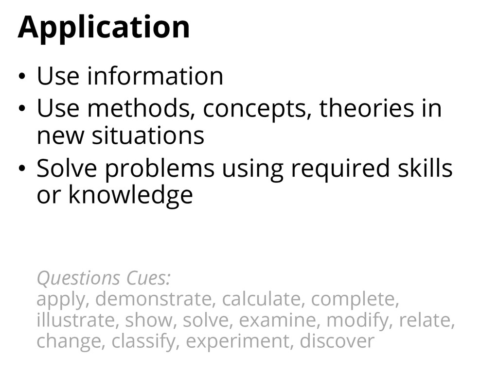 Application • Use information • Use methods, ...