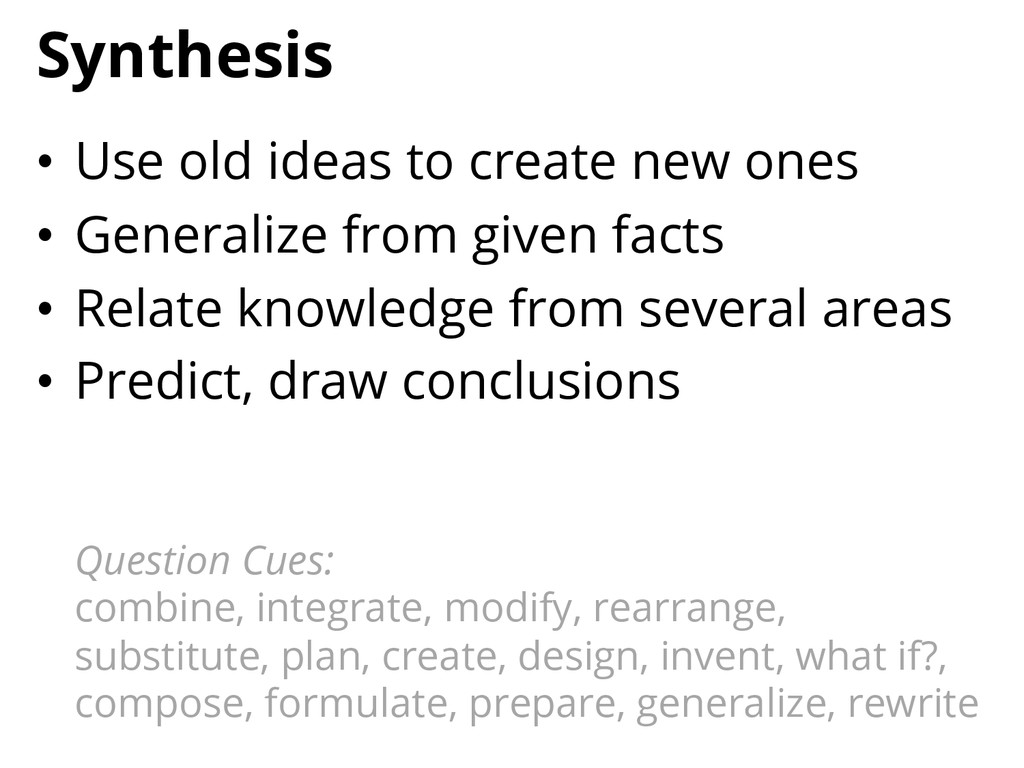 Synthesis • Use old ideas to create new ones •...
