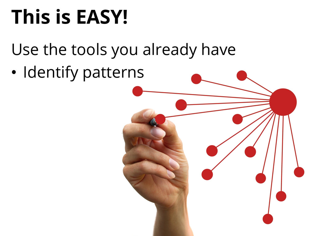 This is EASY! Use the tools you already have •...