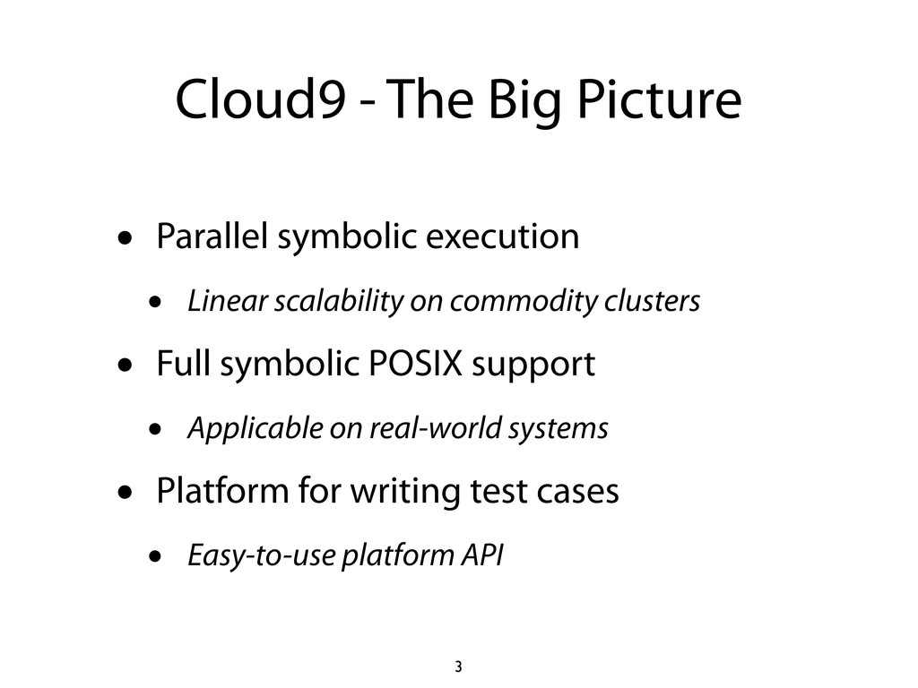Cloud9 - The Big Picture • Parallel symbolic ex...
