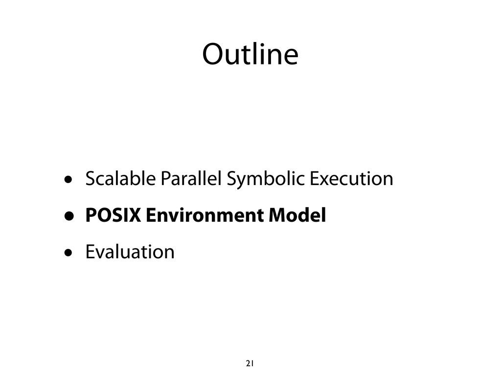 Outline • Scalable Parallel Symbolic Execution ...
