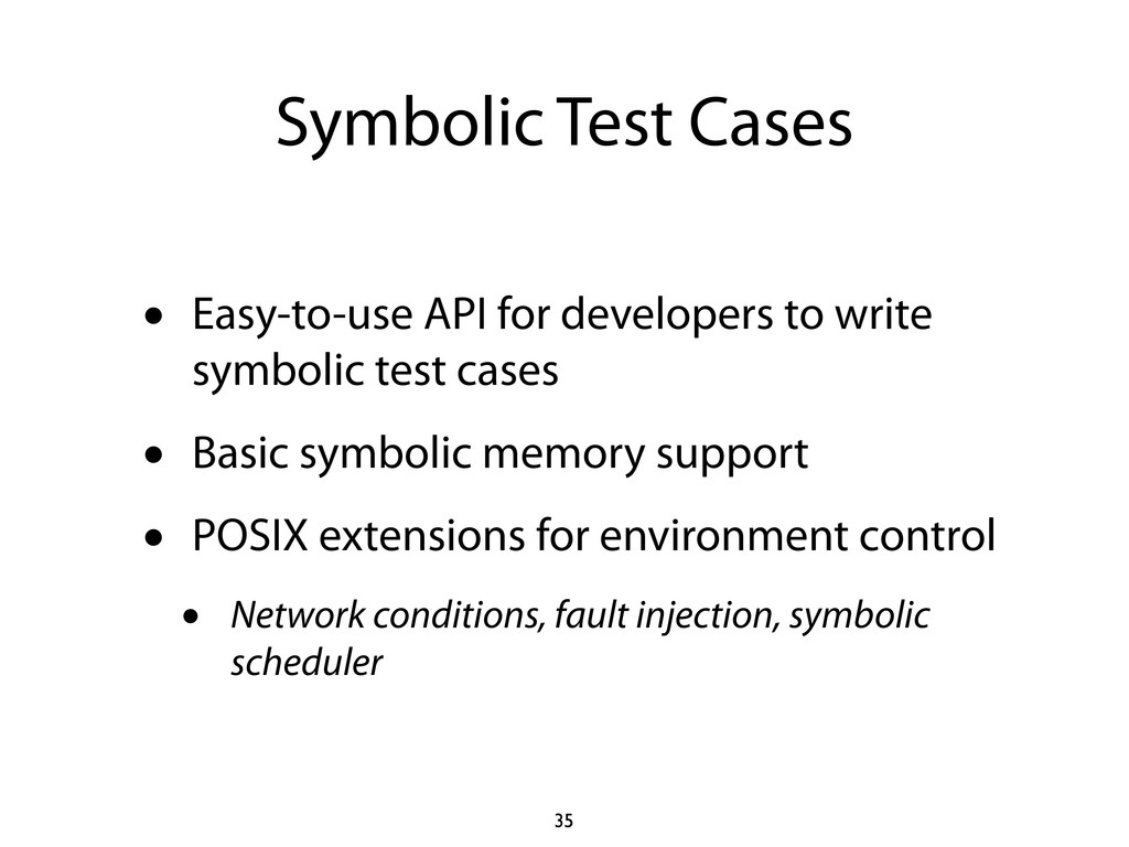 Symbolic Test Cases • Easy-to-use API for devel...