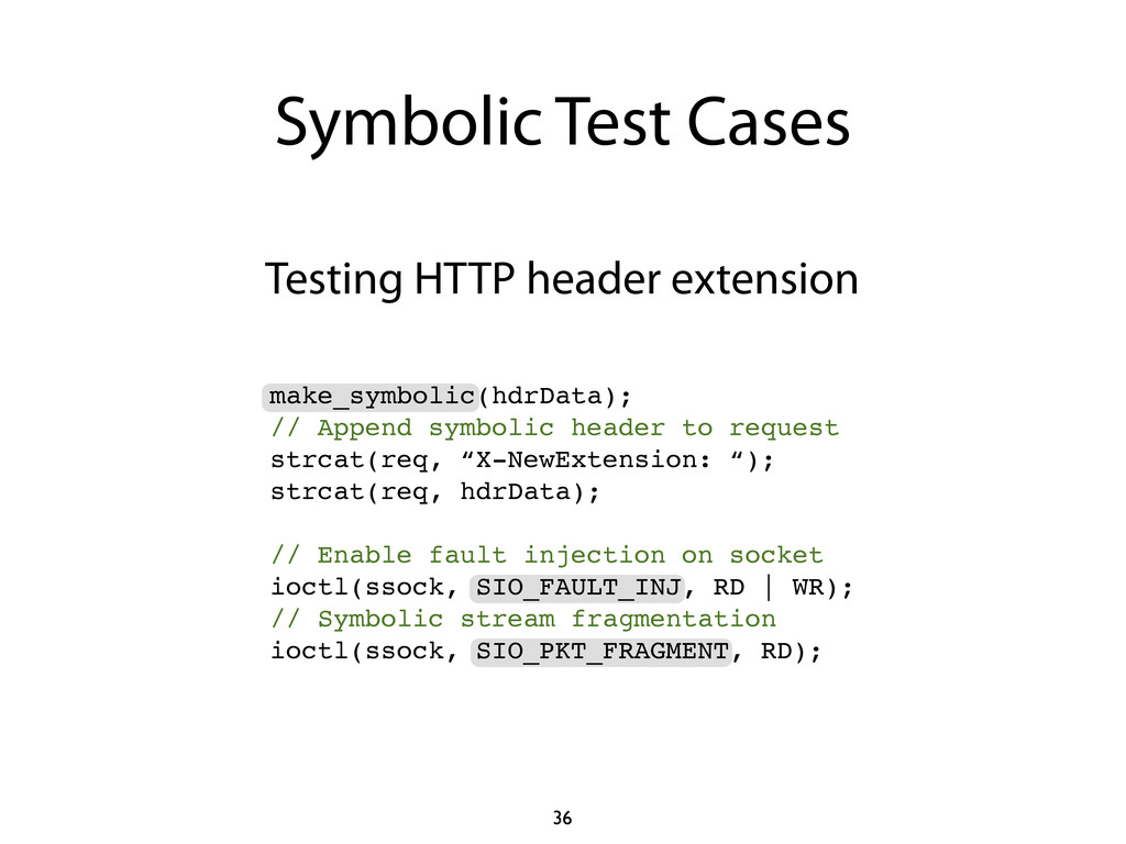 Symbolic Test Cases 36 Testing HTTP header exte...