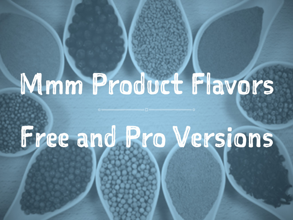 Mmm Product Flavors Free and Pro Versions
