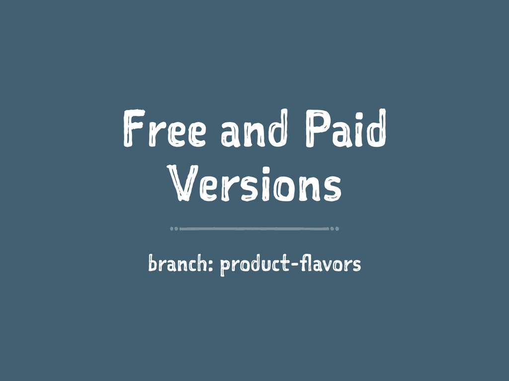 Free and Paid Versions branch: product-flavors