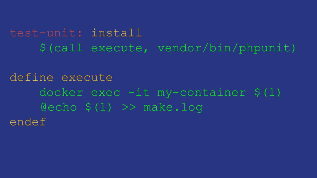 test-unit: install $(call execute, vendor/bin/p...
