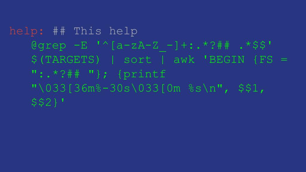 help: ## This help @grep -E '^[a-zA-Z_-]+:.*?##...